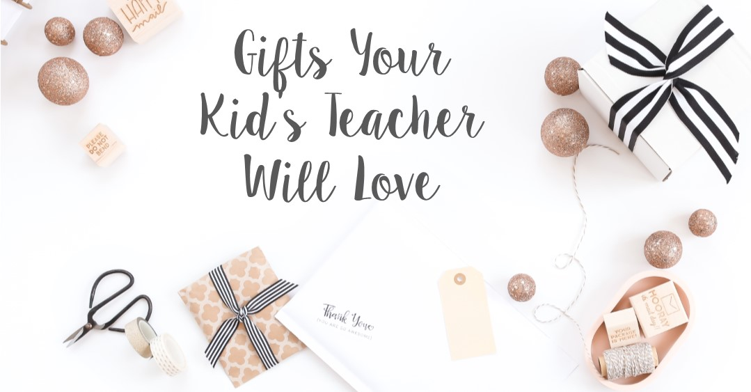 Gifts Your Kid's Teacher Will Love