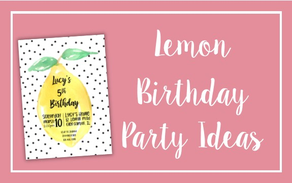 Lemon Birthday Party Ideas